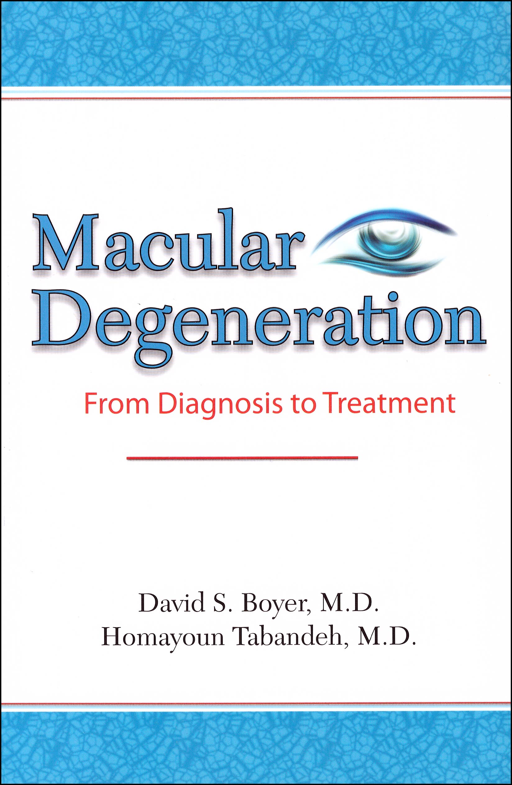 Macular Degeneration From Diagnosis to Treatment